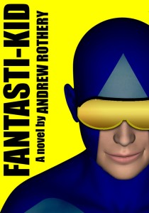 Fantasti-kid by Andrew Rothery.