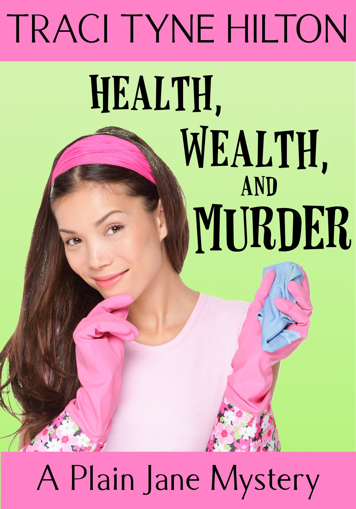 Health, Wealth, and Murder: A Plain Jane Mystery
